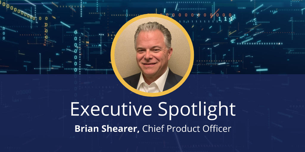 Executive Spotlight: Brian Shearer