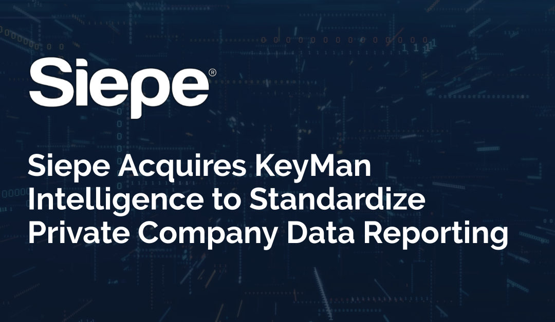 Siepe Acquires KeyMan Intelligence to Standardize Private Company Data Reporting